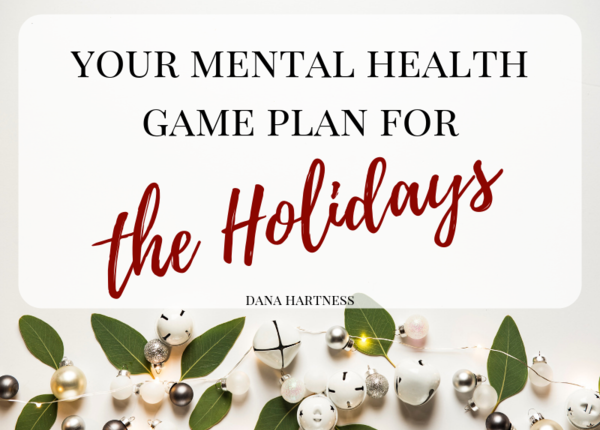 Dealing with the Holidays when you have Mental Health Issues